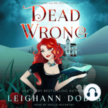 Dead Wrong: Blackmoore Sisters Cozy Mysteries Book 1