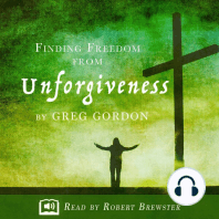 Finding Freedom from Unforgiveness