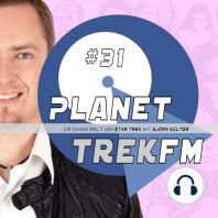 Planet Trek fm #31 - Die ganze Welt von Star Trek