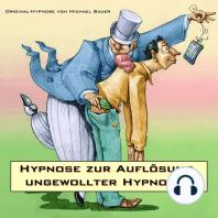 Hypnose zur Auflösung ungewollter Hypnosen