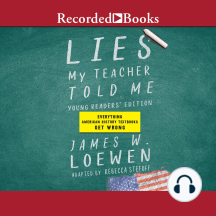Lies My Teacher Told Me [Young Readers Edition]: Everything American History Textbooks Get Wrong