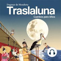 Traslaluna: Cuentos para niños