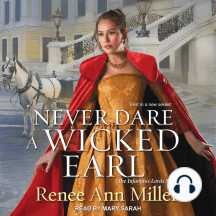 Never Dare a Wicked Earl: The Infamous Lords Series