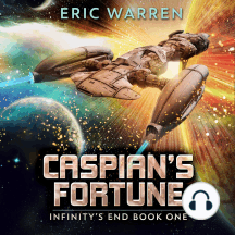 Caspian's Fortune: Infinity's End Book One