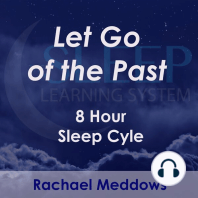8 Hour Sleep Cycle - Let Go of the Past