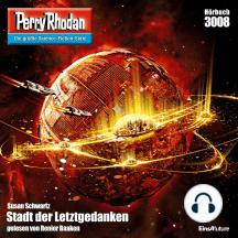 "Perry Rhodan 3008: Stadt der Letztgedanken: Perry Rhodan-Zyklus ""Mythos"""