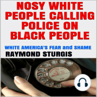 NOSY WHITE PEOPLE CALLING POLICE ON BLACK PEOPLE