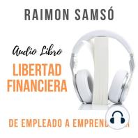 Libertad Financiera: De empleado a emprendedor