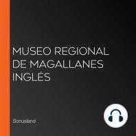 Museo Regional de Magallanes Inglés