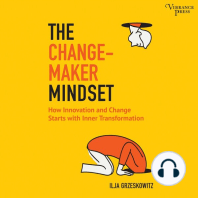 The Changemaker Mindset: Why Every Change on the Outside Starts with an Inner Transformation