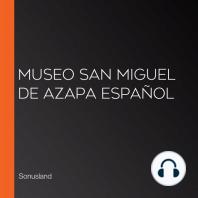 Museo San Miguel de Azapa Español