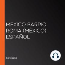 México Barrio Roma (México) Español