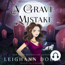 A Grave Mistake: Blackmoore Sisters Cozy Mysteries Book 6