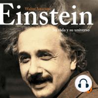 Einstein: Su vida y su universo