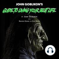 John Goblikon's Guide to Living Your Best Life