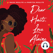 Dear Haiti, Love Alaine: A Novel
