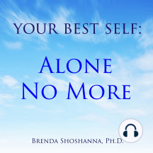 Your Best Self: Alone No More: The Myth of Loneliness