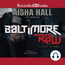 Baltimore Raw: A Street Lit Novel
