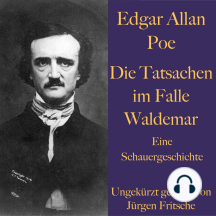 Edgar Allan Poe: Die Tatsachen im Falle Waldemar: Eine Schauergeschichte