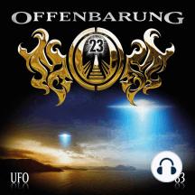 Offenbarung 23, Folge 83: UFO