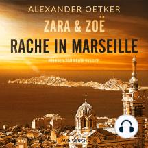 Rache in Marseille - Zara und Zoë 1