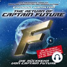 Captain Future, Folge 1: Die Rückkehr von Captain Future - nach Edmond Hamilton