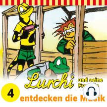 Lurchi und seine Freunde - Folge 4: Lurchi und seine Freunde entdecken die Musik