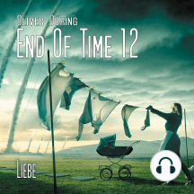 End of Time, Folge 12: Liebe
