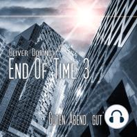 End of Time, Folge 3