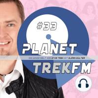 Planet Trek fm #33 - Die ganze Welt von Star Trek