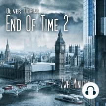 End of Time, Folge 2: Zwei Minuten
