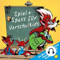 Spiel + Spass für Vorschulkids - Ein Mix aus lehrreichen Geschichten und Kinderliedern