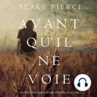 Avant Qu'Il ne Voie (Un Mystère Mackenzie White—Volume 2)