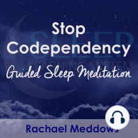 Stop Codependency, Guided Sleep Meditation