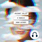 Аудиокнига, Uncanny Valley: A Memoir - Слушать аудиокнигу бесплатно, активировав пробный период