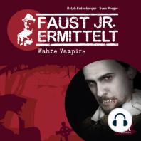 Faust jr. ermittelt. Wahre Vampire