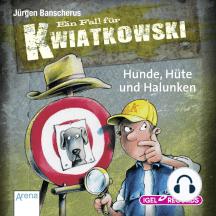 Ein Fall für Kwiatkowski. Hunde, Hüte und Halunken