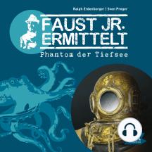 Faust jr. ermittelt. Phantom der Tiefsee: Folge 10