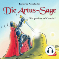 Die Artus-Sage. Was geschah in Camelot?