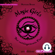Magic Girls. Der verhängnisvolle Fluch: Folge 1