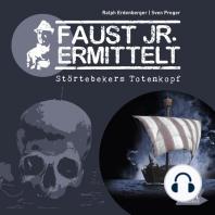 Faust jr. ermittelt. Störtebekers Totenkopf