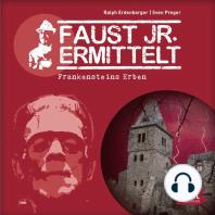 Faust jr. ermittelt. Frankensteins Erben