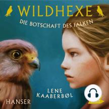 Wildhexe. Die Botschaft des Falken: Folge 2