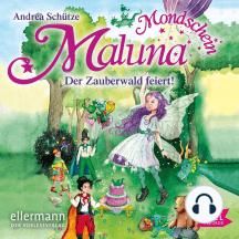 Maluna Mondschein. Der Zauberwald feiert