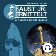 Faust jr. ermittelt. Der Schatz der Nibelungen