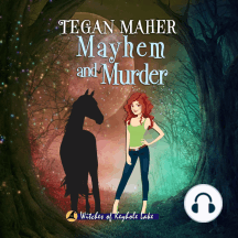 Mayhem and Murder: Witches of Keyhole Lake Book 4