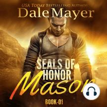 SEALs of Honor: Mason: Book 1: SEALs of Honor: Masons of Honor