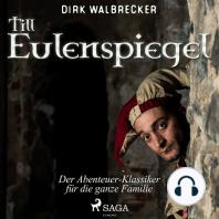 Till Eulenspiegel - Der Abenteuer-Klassiker für die ganze Familie (Ungekürzt)