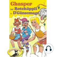 Chasper - Märli nach Gebr. Grimm in Schwizer Dütsch, Chasper bei Rotchäppli und D' Gänsemagd