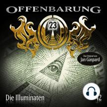Offenbarung 23, Folge 42: Die Illuminaten